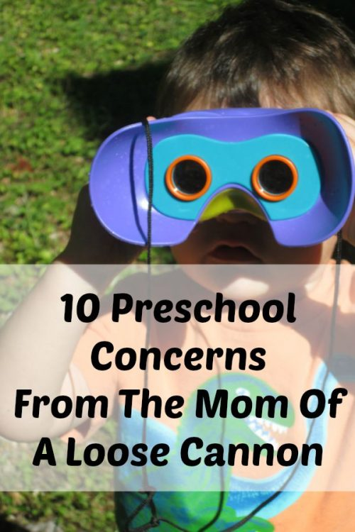 10 Preschool Concerns From The Mom Of A Loose Cannon